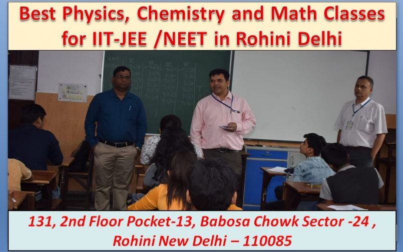 Best Physics, Chemistry and Math Classes for IIT-JEE /NEET in Rohini Delhi